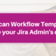 Workflow Templates Use Case